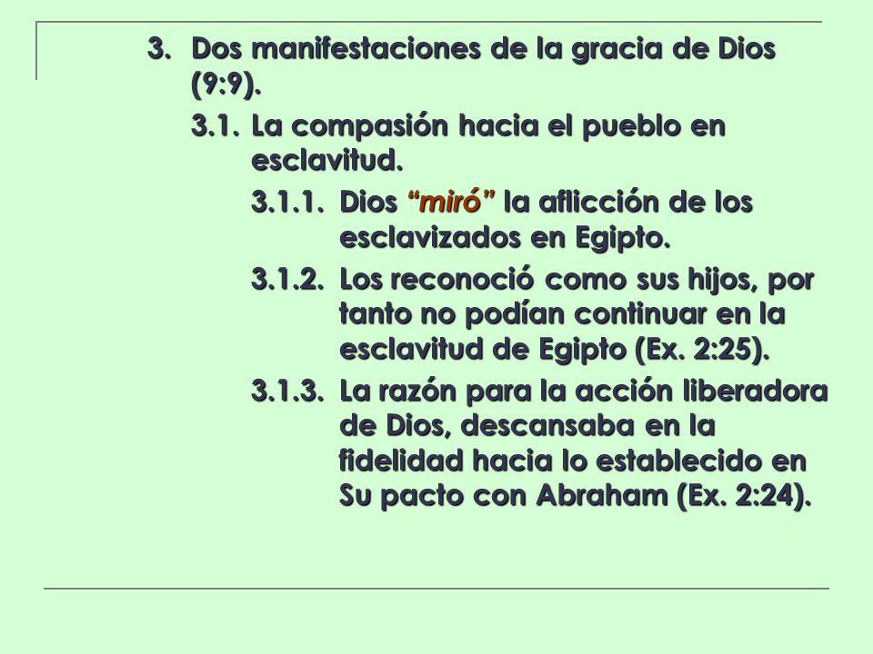 3. Dos manifestaciones de la gracia de Dios (9:9).