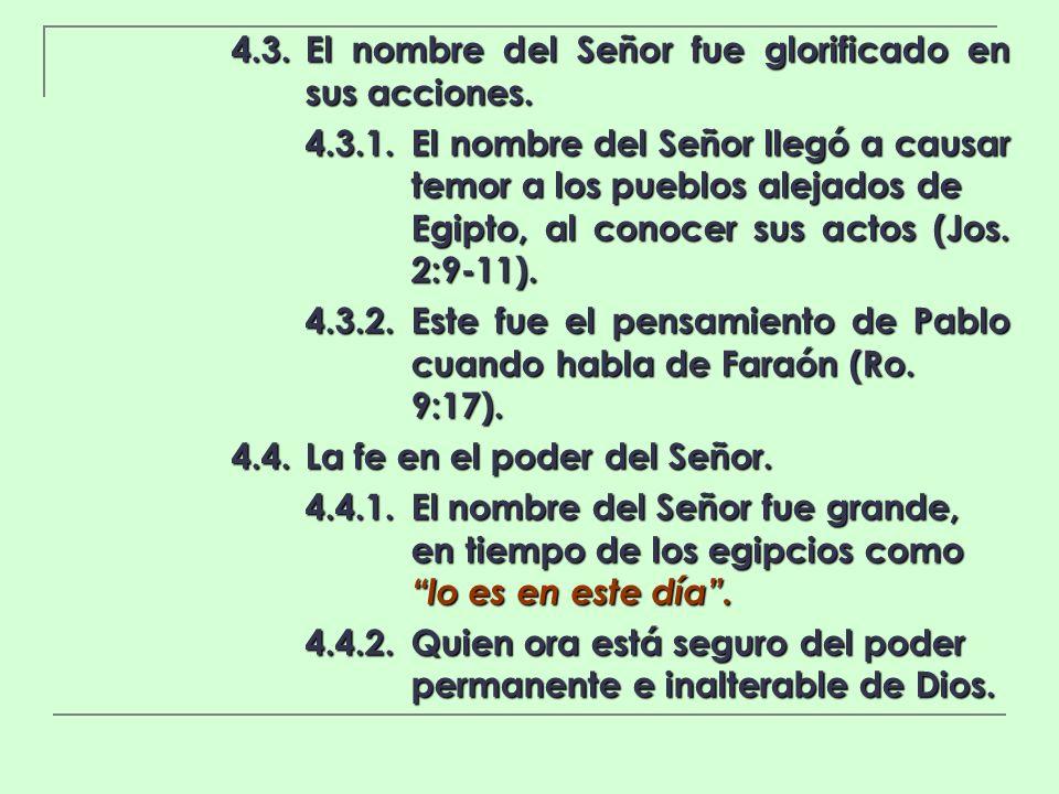 4.3. El nombre del Señor fue glorificado en sus acciones.