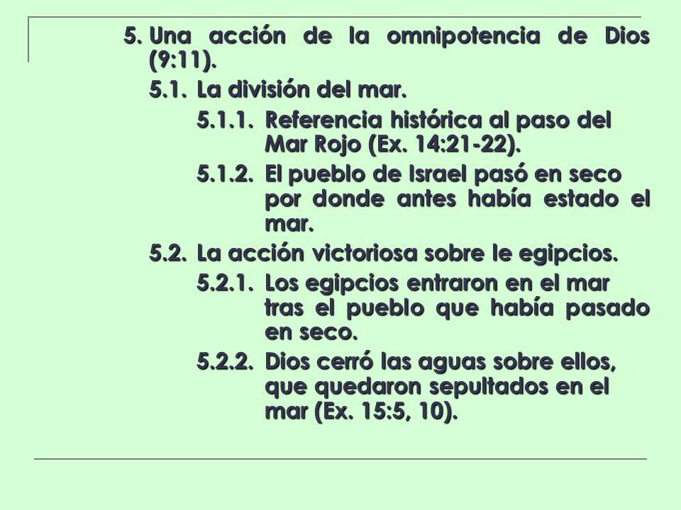 5. Una acción de la omnipotencia de Dios (9:11).