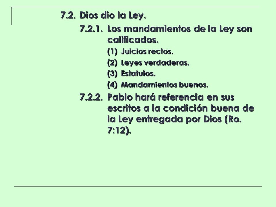 7.2.1. Los mandamientos de la Ley son calificados.