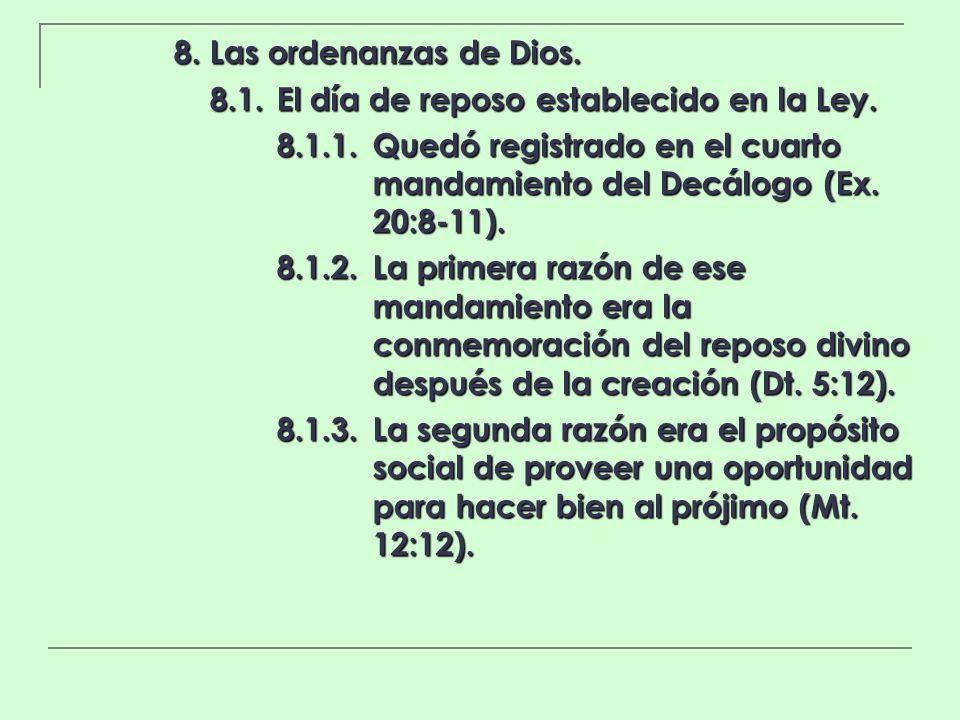 8. Las ordenanzas de Dios. 8.1. El día de reposo establecido en la Ley.