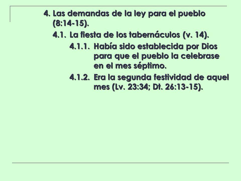 4. Las demandas de la ley para el pueblo (8:14-15).