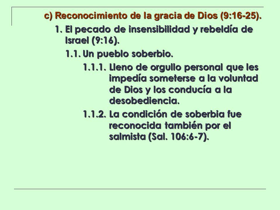 c) Reconocimiento de la gracia de Dios (9:16-25).