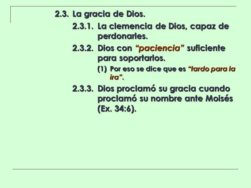 2.3.1. La clemencia de Dios, capaz de perdonarles.