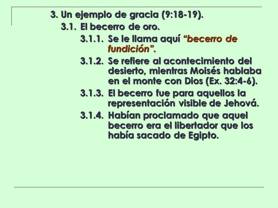 3. Un ejemplo de gracia (9:18-19).