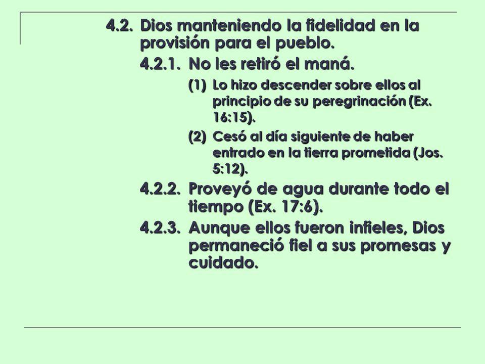 4.2. Dios manteniendo la fidelidad en la provisión para el pueblo.