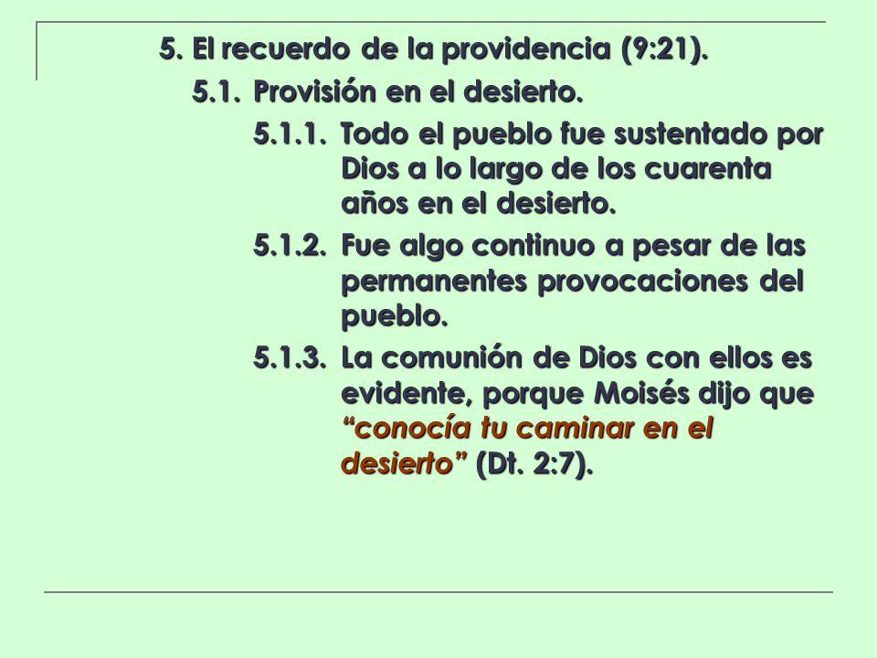 5. El recuerdo de la providencia (9:21).