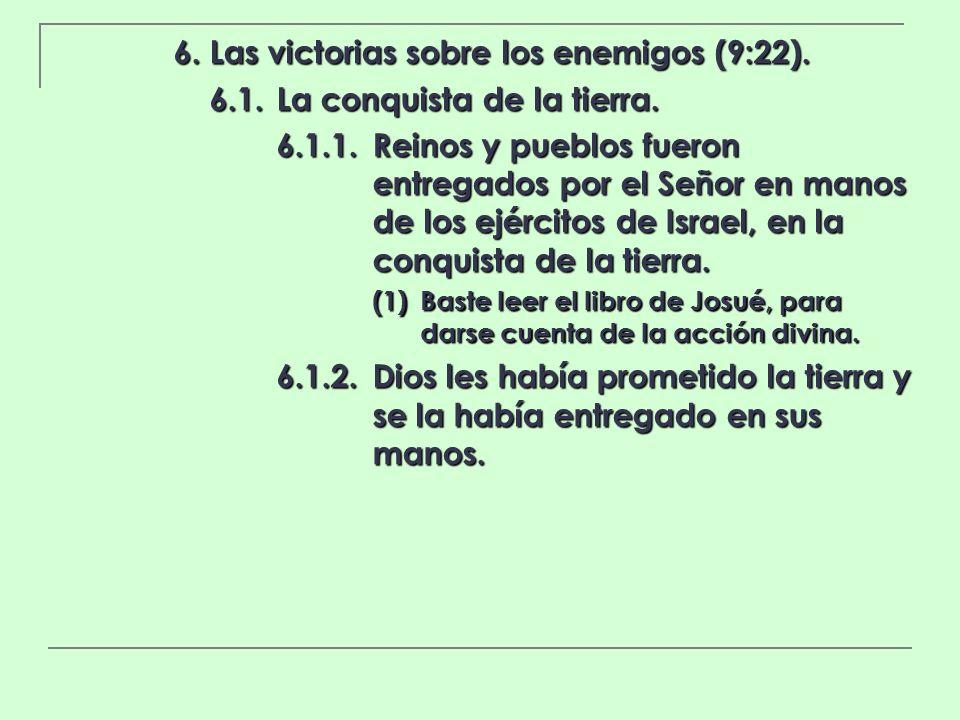 6. Las victorias sobre los enemigos (9:22).