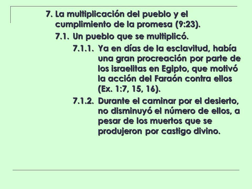 7. La multiplicación del pueblo y el cumplimiento de la promesa (9:23).