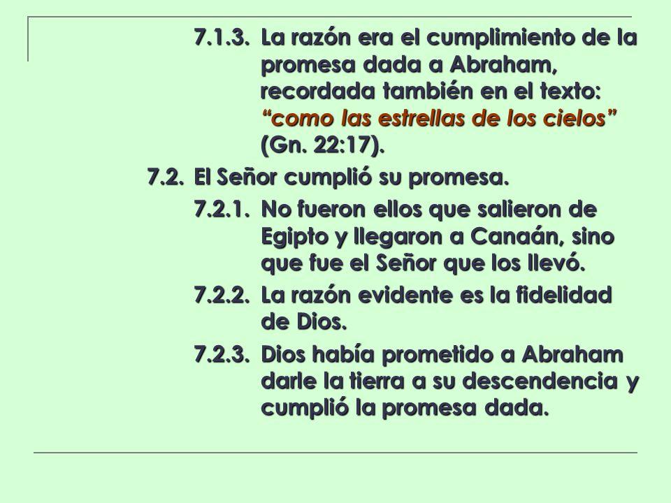 7. 1. 3. La razón era el cumplimiento de la. promesa dada a Abraham,