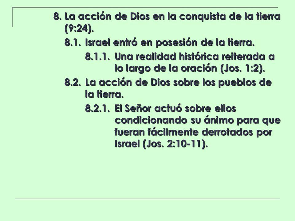 8. La acción de Dios en la conquista de la tierra (9:24).