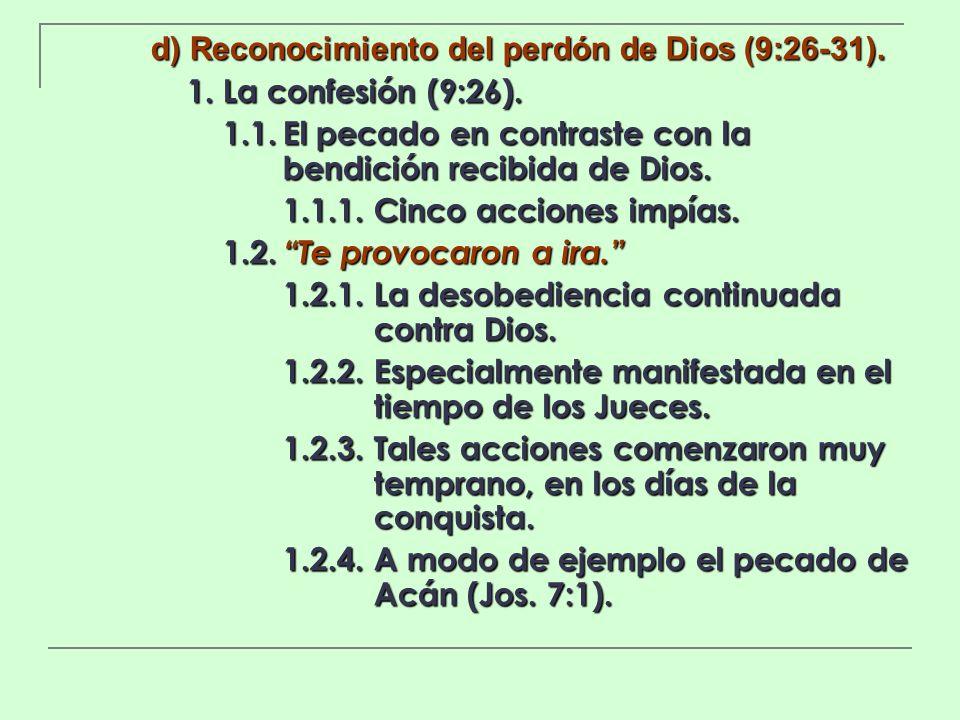 d) Reconocimiento del perdón de Dios (9:26-31).