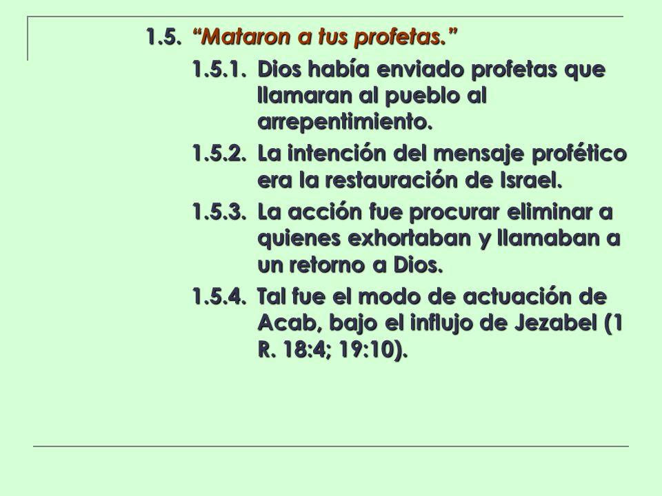 1.5. Mataron a tus profetas.