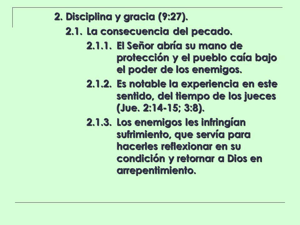 2. Disciplina y gracia (9:27).