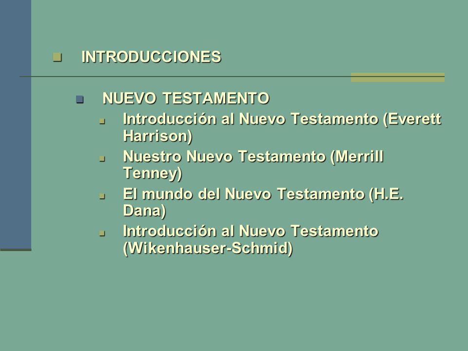 INTRODUCCIONES NUEVO TESTAMENTO. Introducción al Nuevo Testamento (Everett Harrison) Nuestro Nuevo Testamento (Merrill Tenney)