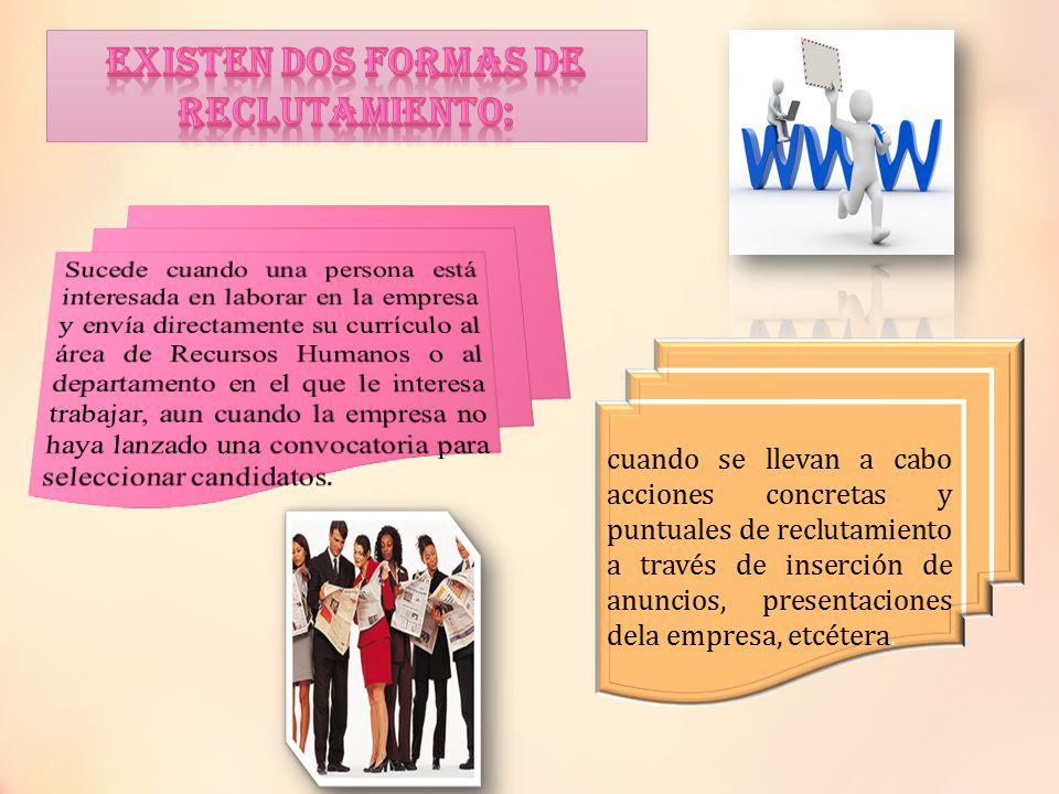 EXISTEN DOS FORMAS DE RECLUTAMIENTO: