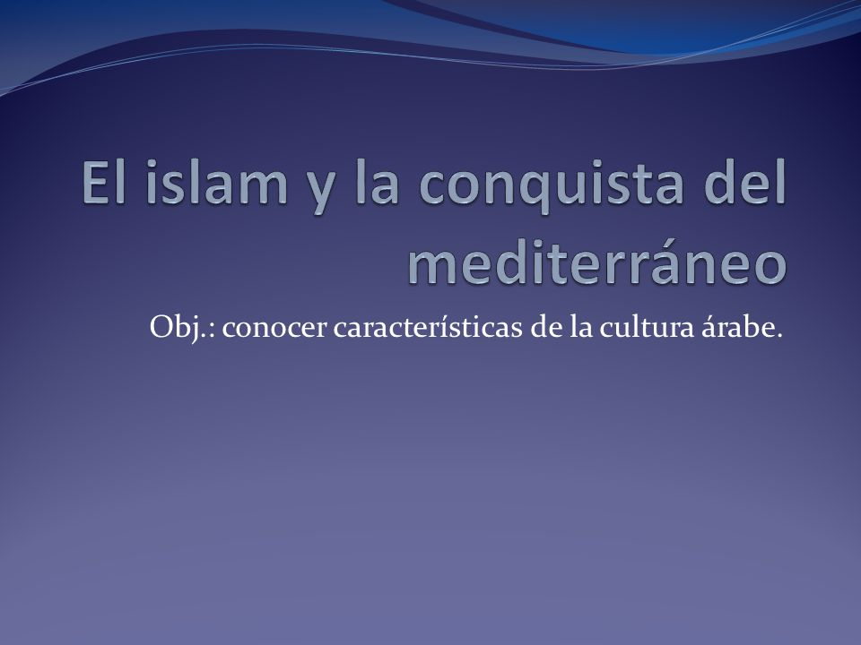 El islam y la conquista del mediterráneo