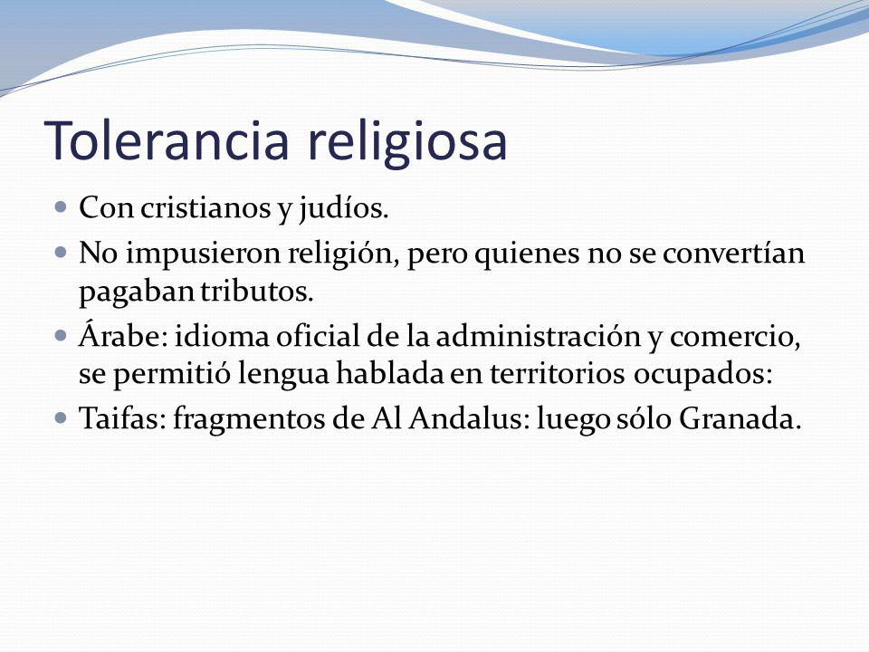 Tolerancia religiosa Con cristianos y judíos.