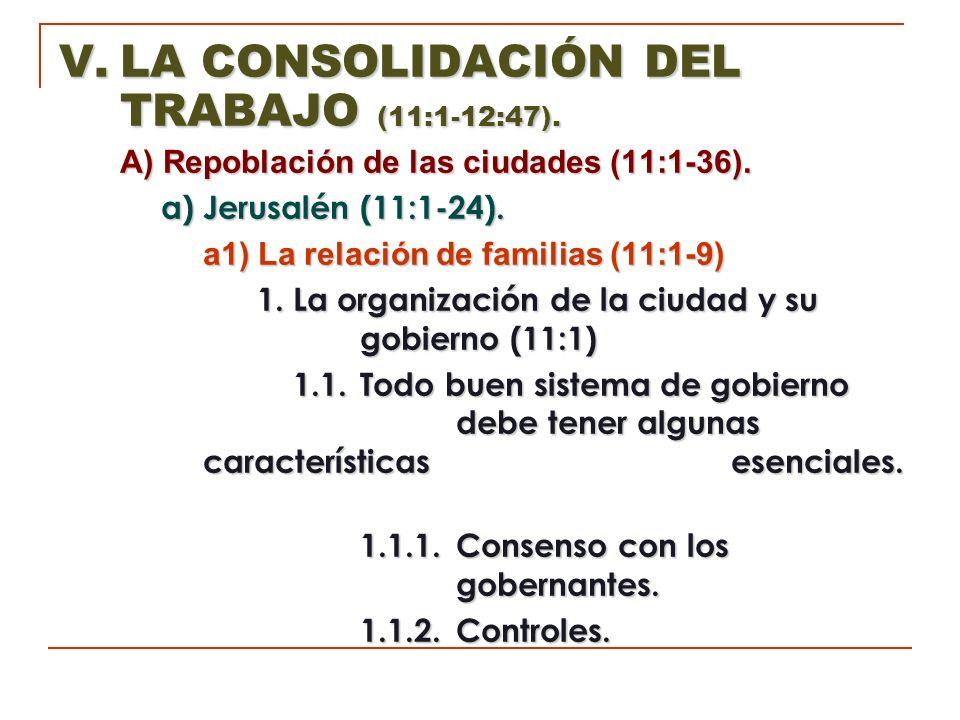 V. LA CONSOLIDACIÓN DEL TRABAJO (11:1-12:47).