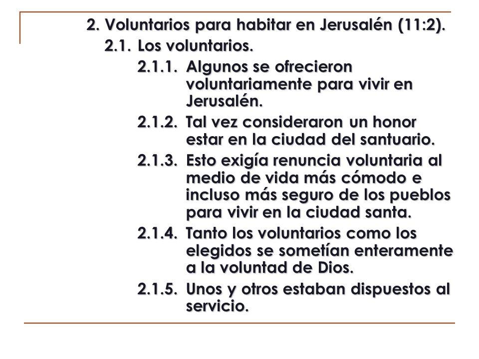 2. Voluntarios para habitar en Jerusalén (11:2).