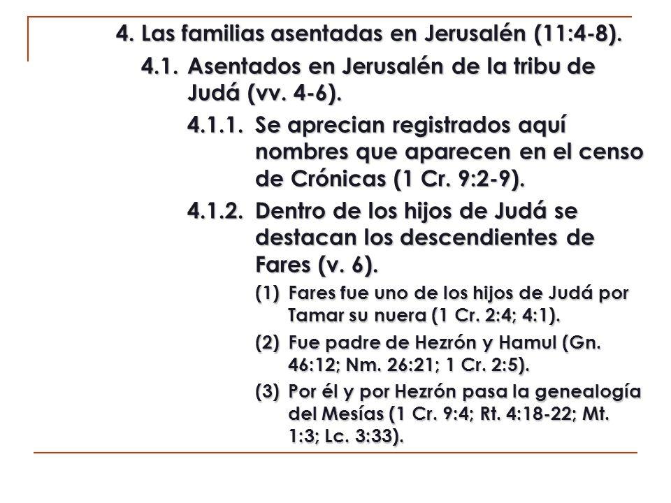 4. Las familias asentadas en Jerusalén (11:4-8).