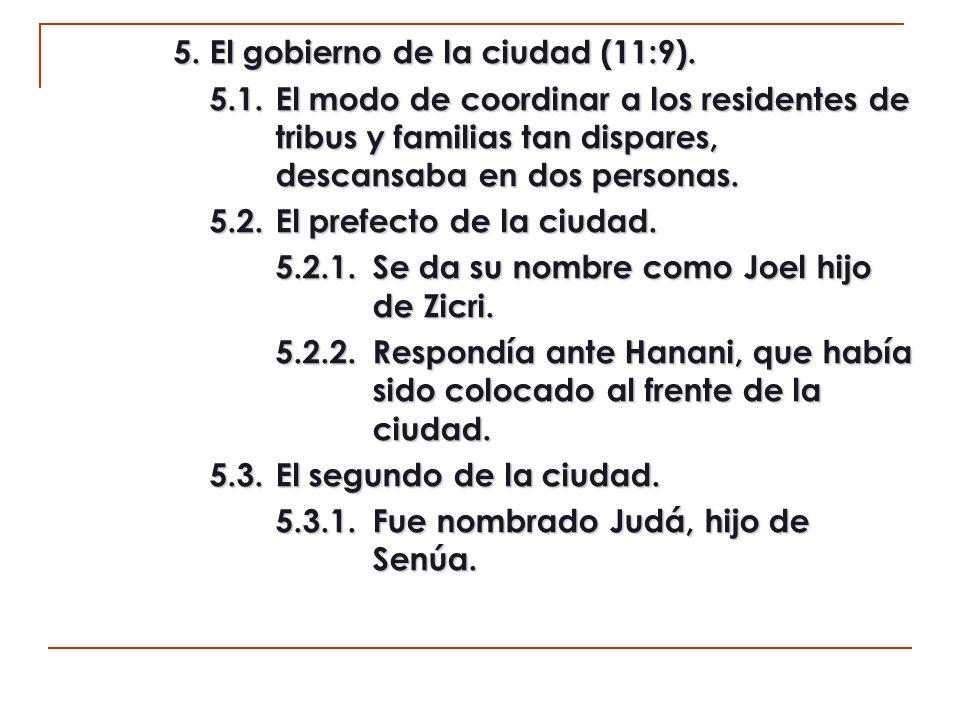 5. El gobierno de la ciudad (11:9).