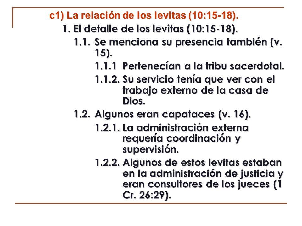 c1) La relación de los levitas (10:15-18).