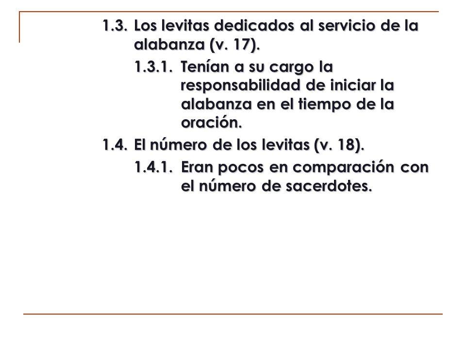 1.3. Los levitas dedicados al servicio de la alabanza (v. 17).