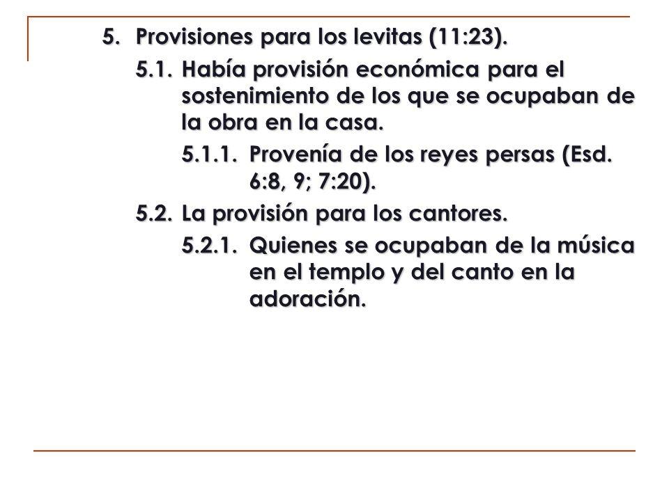 5. Provisiones para los levitas (11:23).