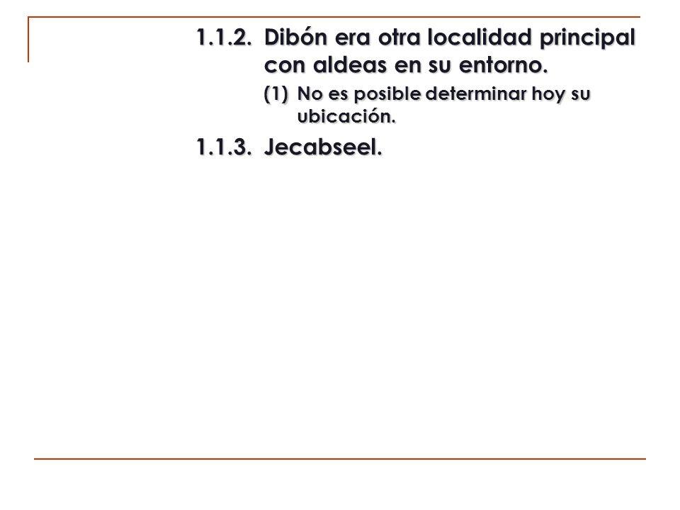 1.1.2. Dibón era otra localidad principal con aldeas en su entorno.