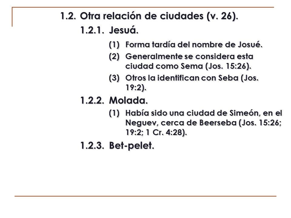 1.2. Otra relación de ciudades (v. 26). 1.2.1. Jesuá.
