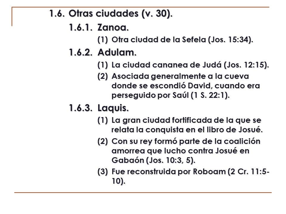 1.6. Otras ciudades (v. 30). 1.6.1. Zanoa. 1.6.2. Adulam.