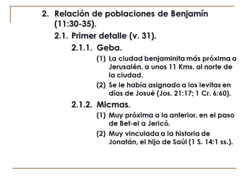 2. Relación de poblaciones de Benjamín (11:30-35).