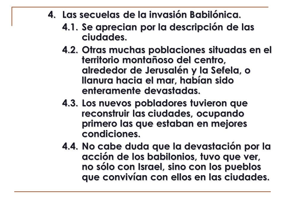 4. Las secuelas de la invasión Babilónica.