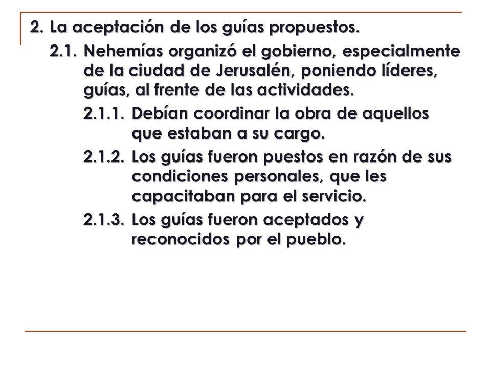 2. La aceptación de los guías propuestos.