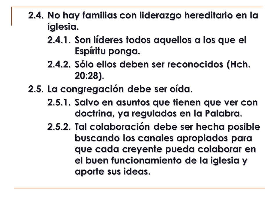 2.4. No hay familias con liderazgo hereditario en la iglesia.