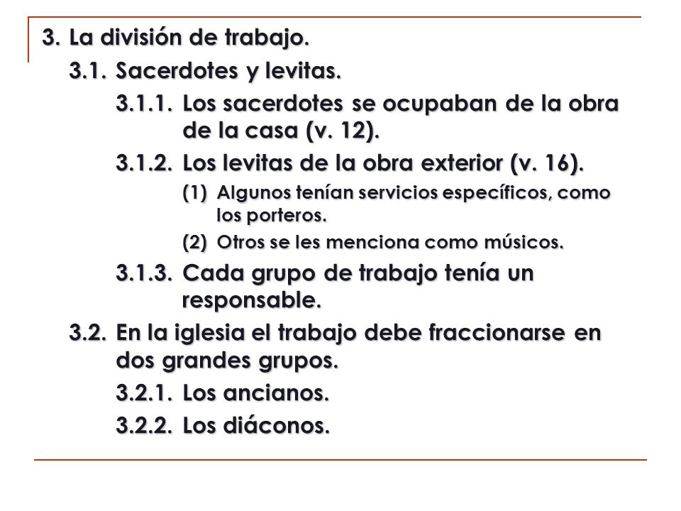 3.1.1. Los sacerdotes se ocupaban de la obra de la casa (v. 12).