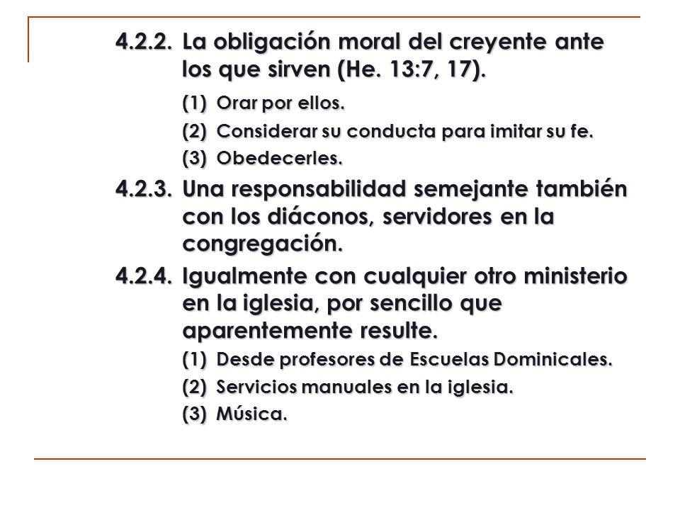 4. 2. 2. La obligación moral del creyente ante. los que sirven (He