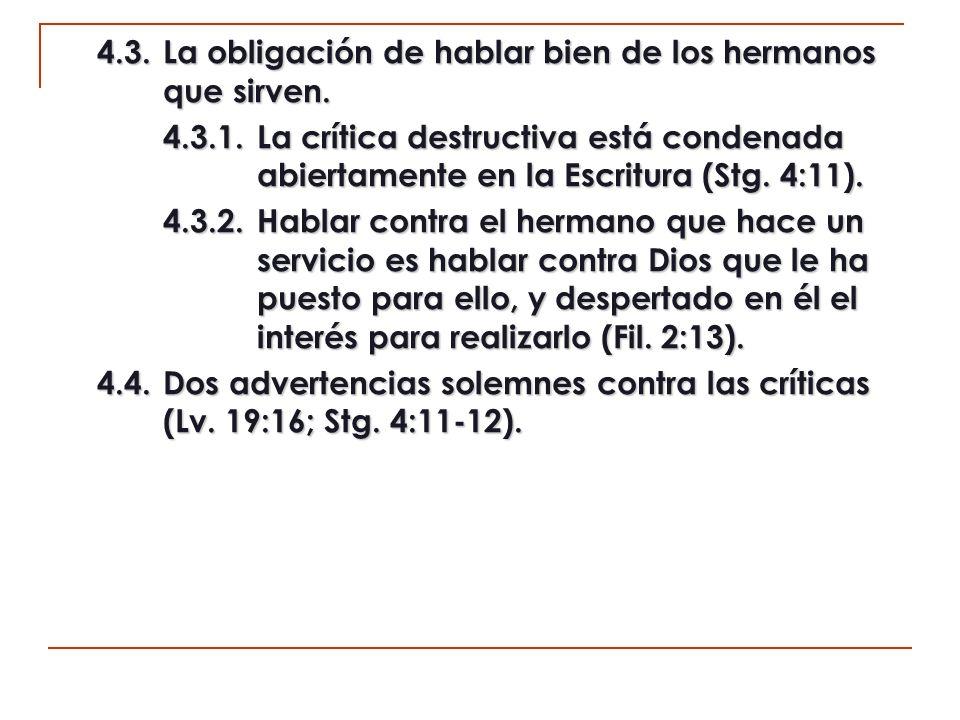 4.3. La obligación de hablar bien de los hermanos que sirven.