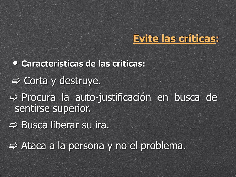 Evite las críticas: Corta y destruye.