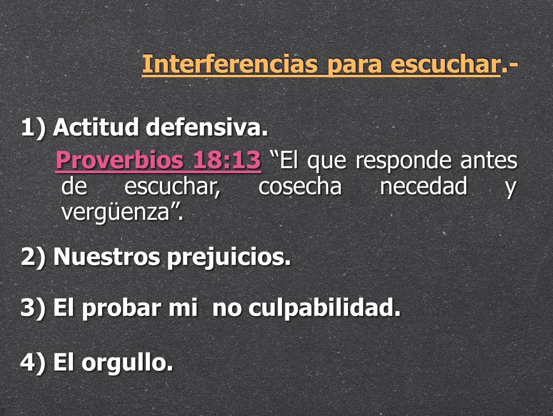Interferencias para escuchar.-