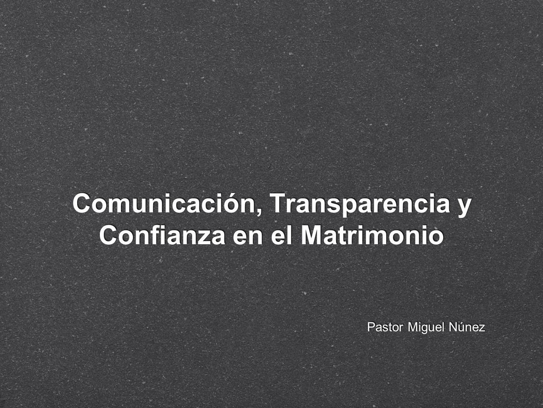 Comunicación, Transparencia y Confianza en el Matrimonio