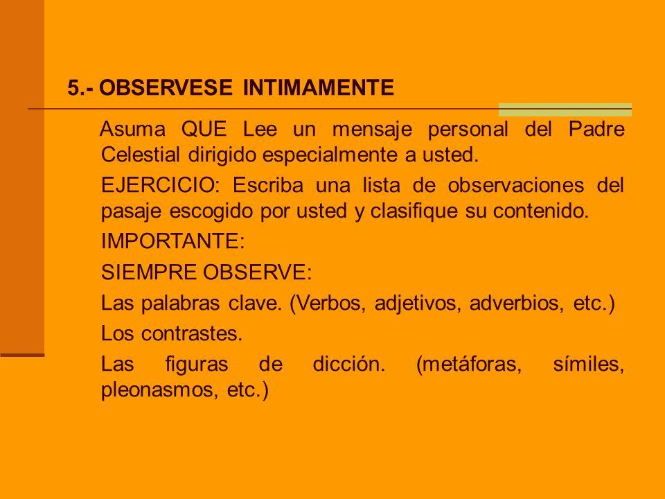 5.- OBSERVESE INTIMAMENTE
