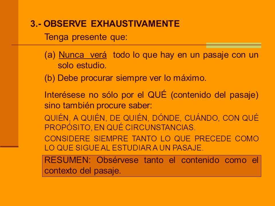 3.- OBSERVE EXHAUSTIVAMENTE Tenga presente que: