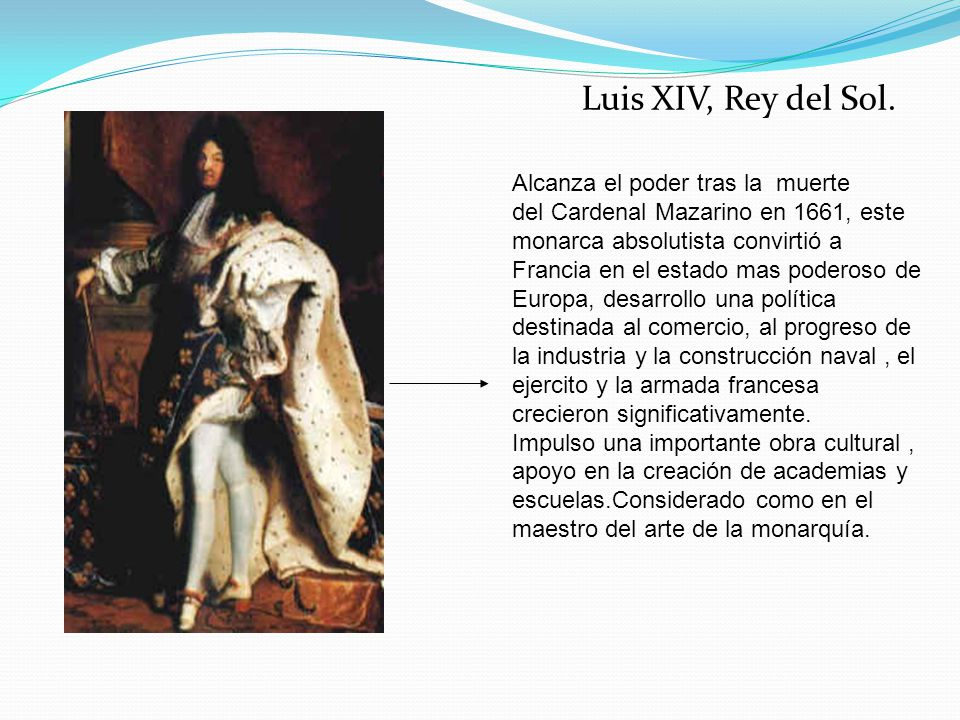 Luis XIV, Rey del Sol. Alcanza el poder tras la muerte