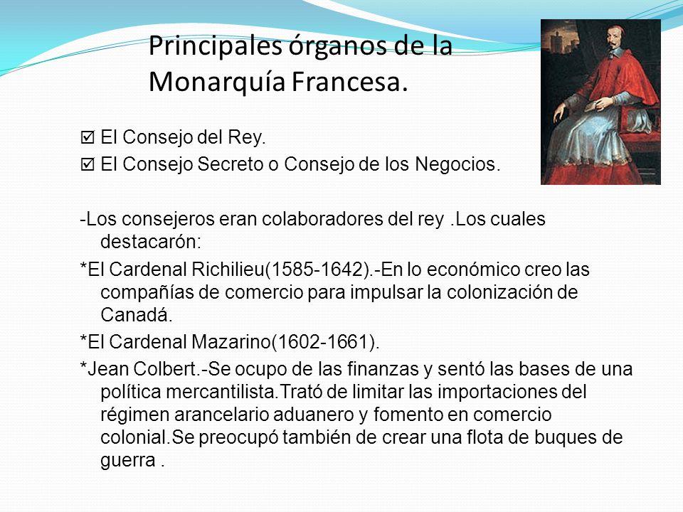 Principales órganos de la Monarquía Francesa.