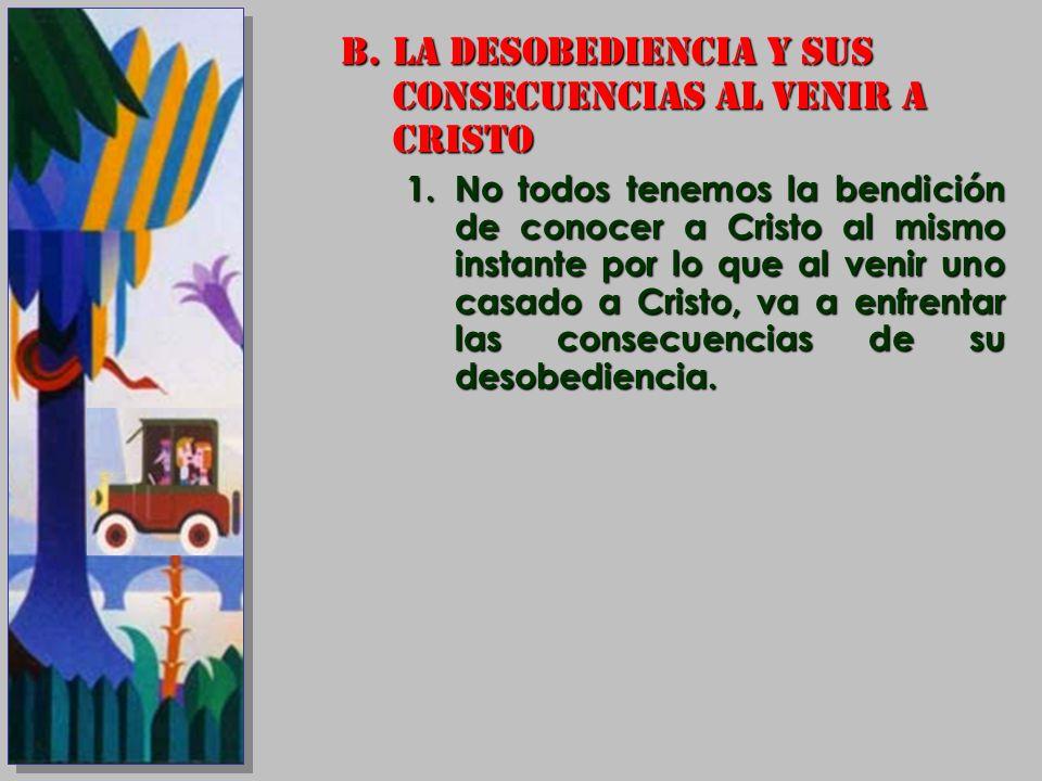 LA DESOBEDIENCIA Y SUS CONSECUENCIAS AL VENIR A CRISTO
