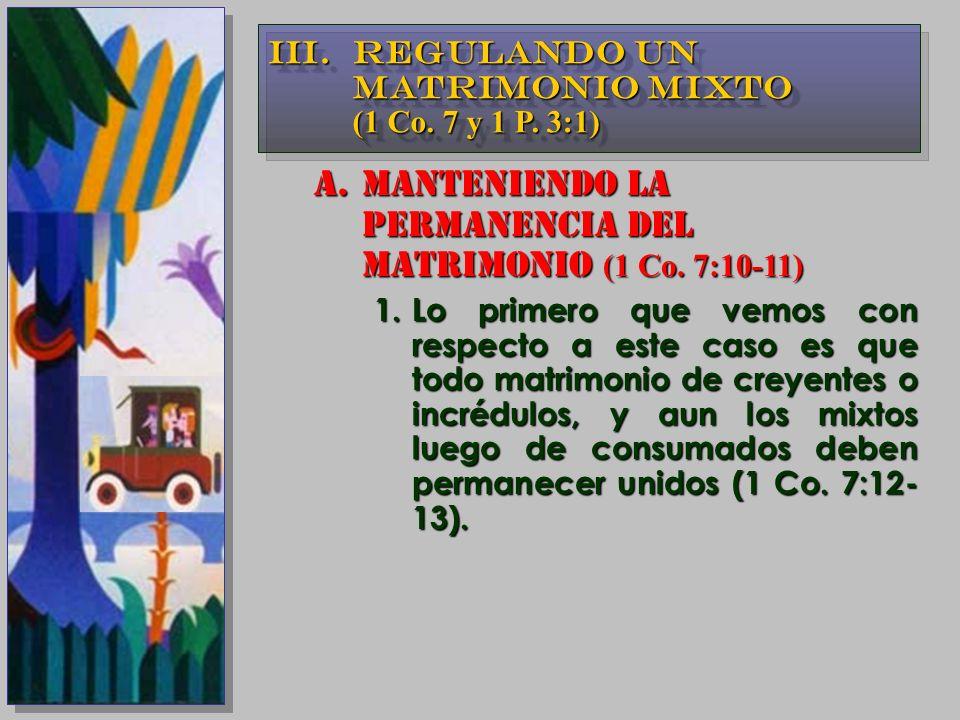 MANTENIENDO LA PERMANENCIA DEL MATRIMONIO (1 Co. 7:10-11)