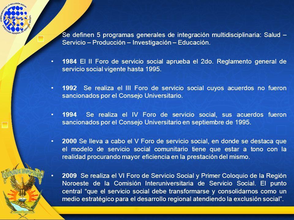 Se definen 5 programas generales de integración multidisciplinaria: Salud – Servicio – Producción – Investigación – Educación.
