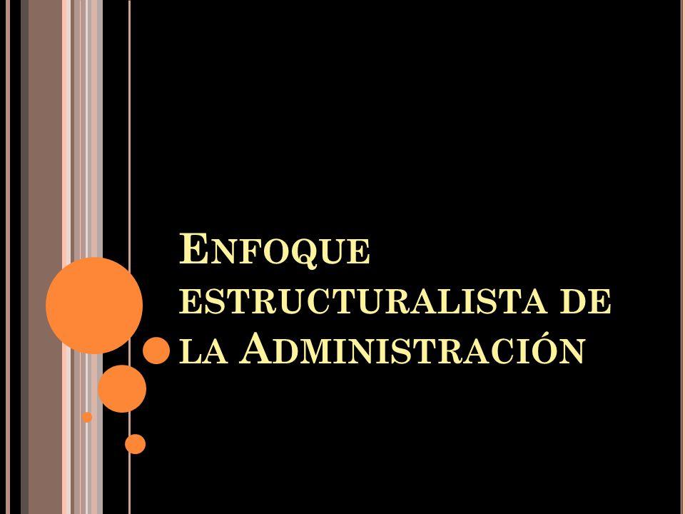 Enfoque estructuralista de la Administración